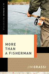 More Than a Fisherman