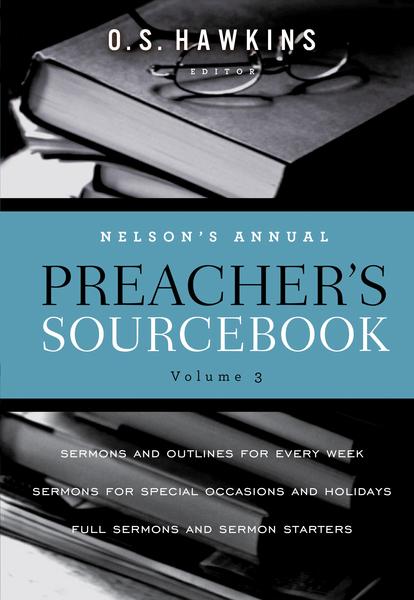 Nelson's Annual Preacher's Sourcebook, Volume 3