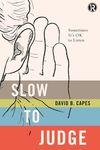 Slow to Judge