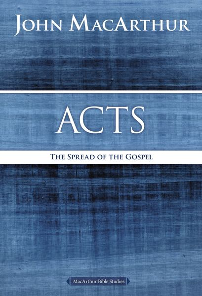 MacArthur Bible Studies: Acts