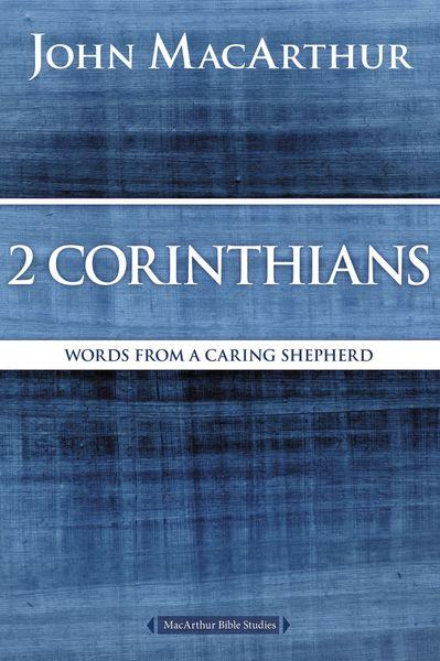 MacArthur Bible Studies: 2 Corinthians