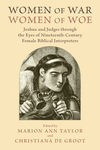 Women of War, Women of Woe: Joshua and Judges through the Eyes of Nineteenth-Century Female Biblical Interpreters