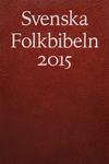 Svenska Folkbibeln - 2015