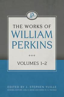 Works of William Perkins, (2 Vols.)
