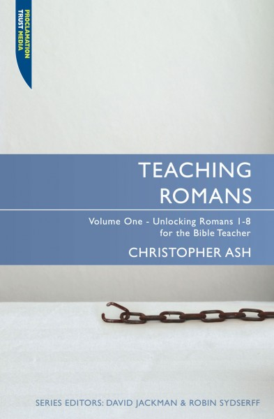 Teaching Romans Volume 1: Teaching the Bible Series
