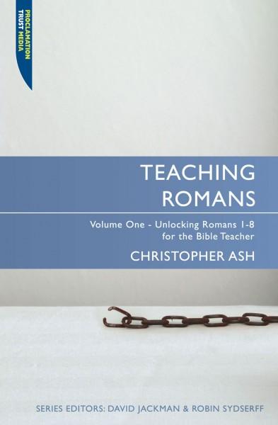 Teaching Romans Volume 1: Teaching the Bible Series