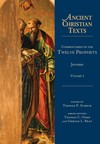 Ancient Christian Texts - Commentaries on the Twelve Prophets