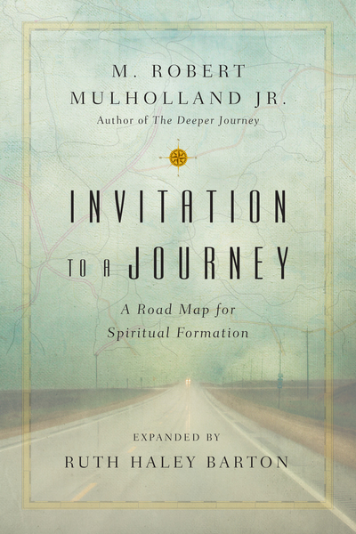 Invitation to a Journey A Road Map for Spiritual Formation