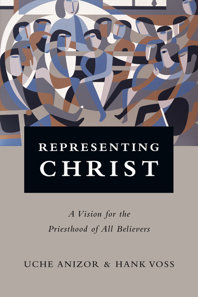 Representing Christ A Vision for the Priesthood of All Believers