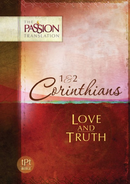 1st & 2nd Corinthians: Love & Truth - The Passion Translation
