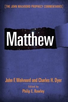 Matthew (The John Walvoord Prophecy Commentaries)