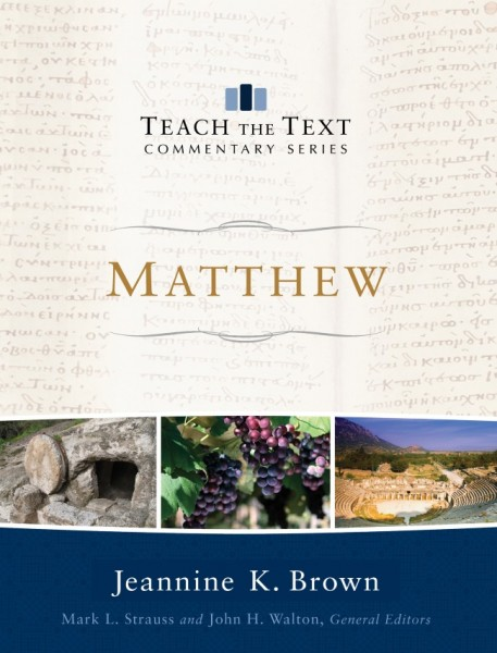 Matthew: Teach the Text Commentary Series