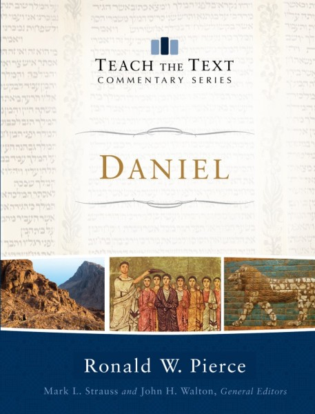 Daniel: Teach the Text Commentary Series
