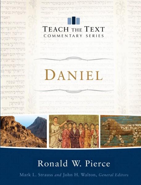 Daniel: Teach the Text Commentary Series