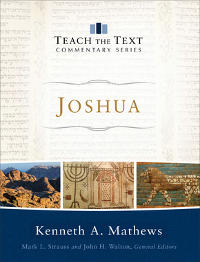 Joshua: Teach the Text Commentary Series