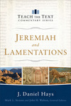 Jeremiah and Lamentations: Teach the Text Commentary Series