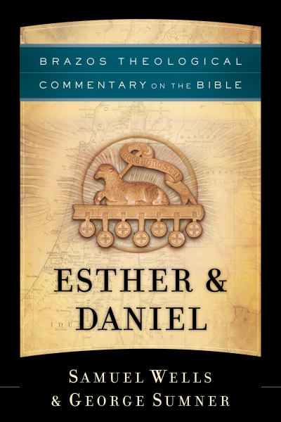 Brazos Theological Commentary: Esther & Daniel (BTC)