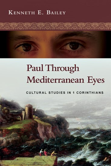 Paul Through Mediterranean Eyes Cultural Studies in 1 Corinthians