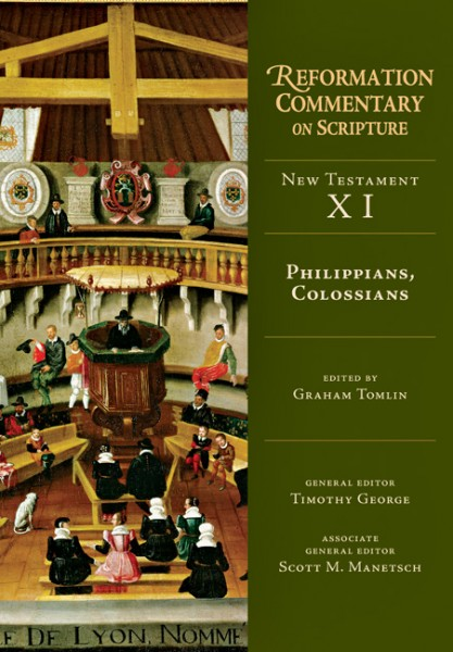 Philippians, Colossians: Reformation Commentary on Scripture (RCS)