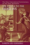 New International Commentary on the New Testament (NICNT): The Epistle to the Hebrews