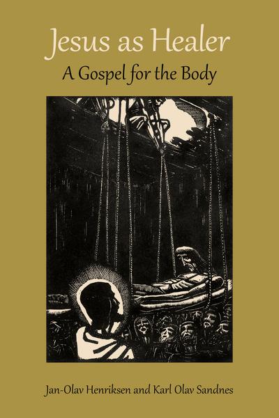 Jesus as Healer: A Gospel for the Body