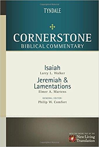 Isaiah, Jeremiah, Lamentations: Cornerstone Biblical Commentary