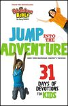 Jump into the Adventure: 31 Days of Devotions for Kids