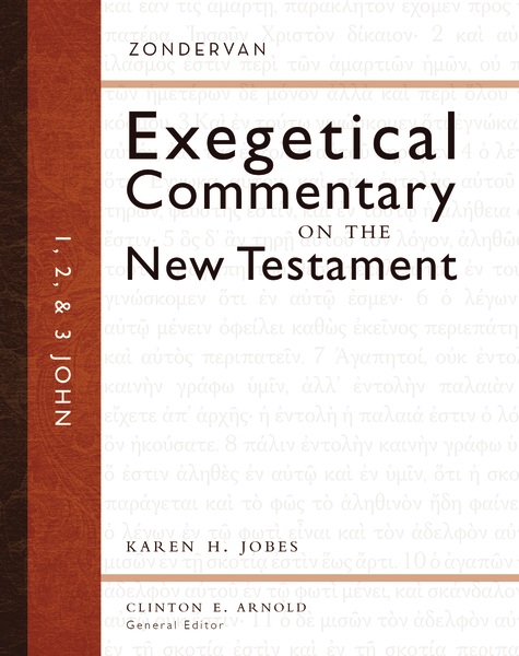 Zondervan Exegetical Commentary on the New Testament: 1, 2, and 3 John — ZECNT