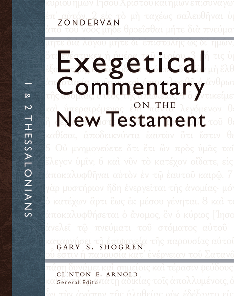 Zondervan Exegetical Commentary on the New Testament (ZECNT): 1 and 2 Thessalonians