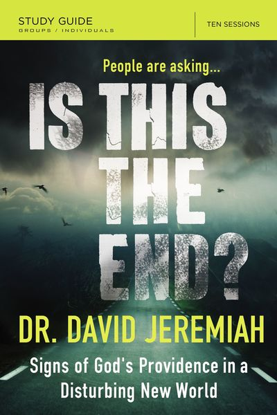 People Are Asking…: Is This the End?: Signs of God's Providence In a Disturbing New World: Study Guide: Ten Sessions