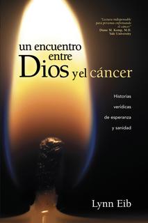 Un encuentro entre Dios y el cáncer