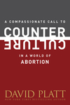 Compassionate Call to Counter Culture in a World of Abortion