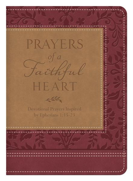 Prayers of a Faithful Heart: Devotional Prayers Inspired by Ephesians 1:15-23