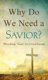 Why Do We Need a Savior?: 'Good People,' 'Bad People,' and God's Perspective