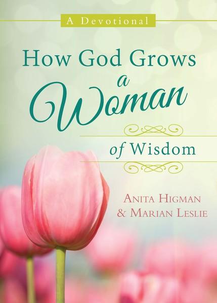 How God Grows a Woman of Wisdom: A Devotional