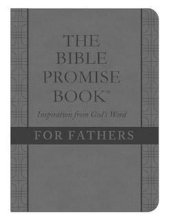 The Bible Promise Book: Inspiration from God's Word for Fathers