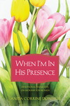 When I'm In His Presence