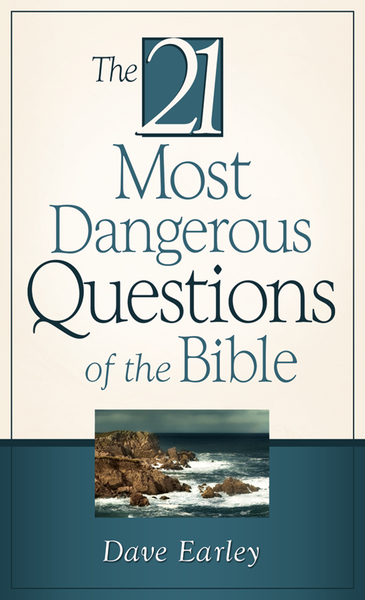 The 21 Most Dangerous Questions Of The Bible