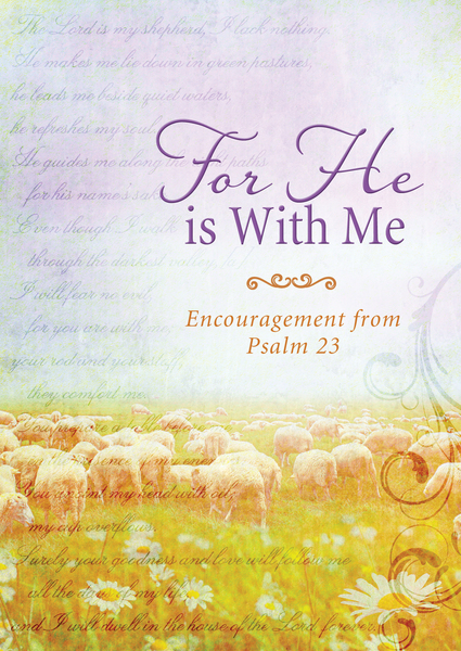 For He Is with Me: Encouragement from Psalm 23