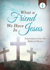 What a Friend We Have in Jesus: Inspiration from the Beloved Hymn