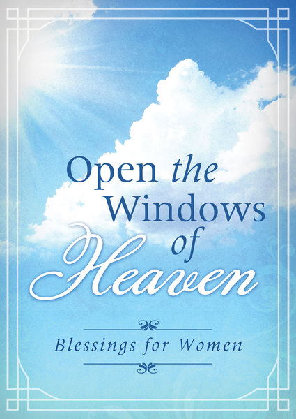 Open the Windows of Heaven: Blessings for Women