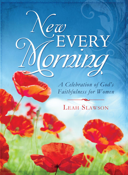 New Every Morning: A Celebration of God's Faithfulness for Women