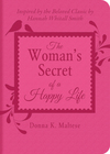 The Woman's Secret of a Happy Life: Inspired by the Beloved Classic by Hannah Whitall Smith