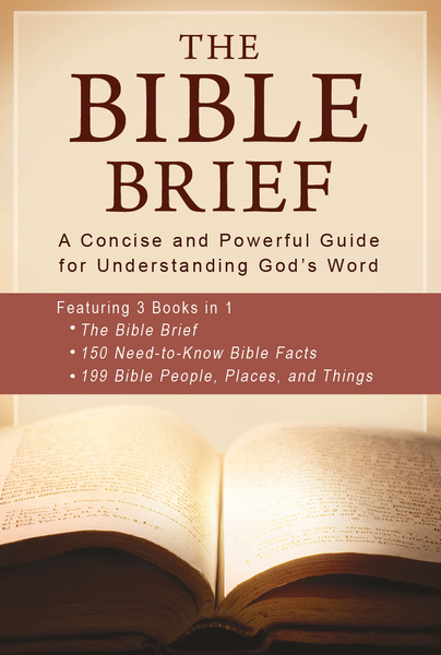The Bible Brief: A Concise and Powerful Guide for Understanding God's Word