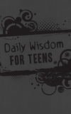 Daily Wisdom for Teens: God's Word for Your Future--365 Devotional Readings