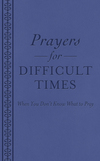 Prayers for Difficult Times: When You Don't Know What to Pray