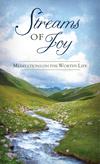 Streams of Joy: Meditations on the Worthy Life