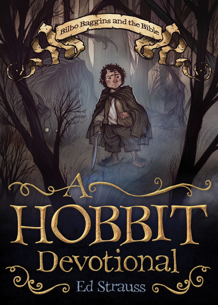 A Hobbit Devotional: Bilbo Baggins and the Bible