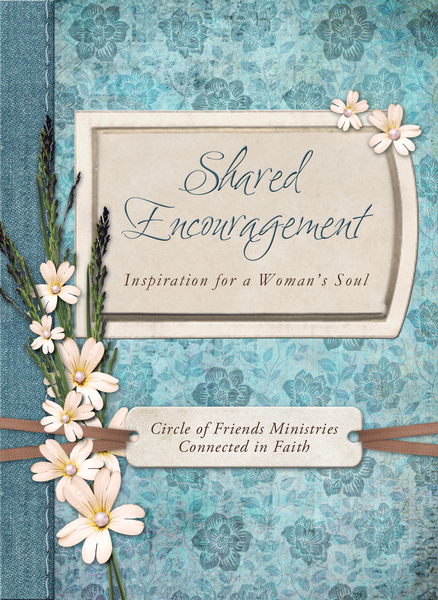 Shared Encouragement: Inspiration for a Woman's Heart