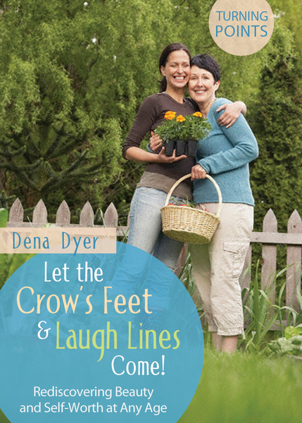 Let the Crow's Feet and Laugh Lines Come